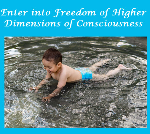 Enter into Higher Dimensions of Consciousness